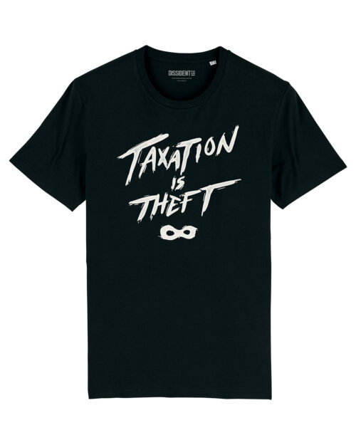 Camiseta Taxation is theft Dissient Co