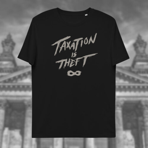 Camiseta taxation is theft Dissident Co
